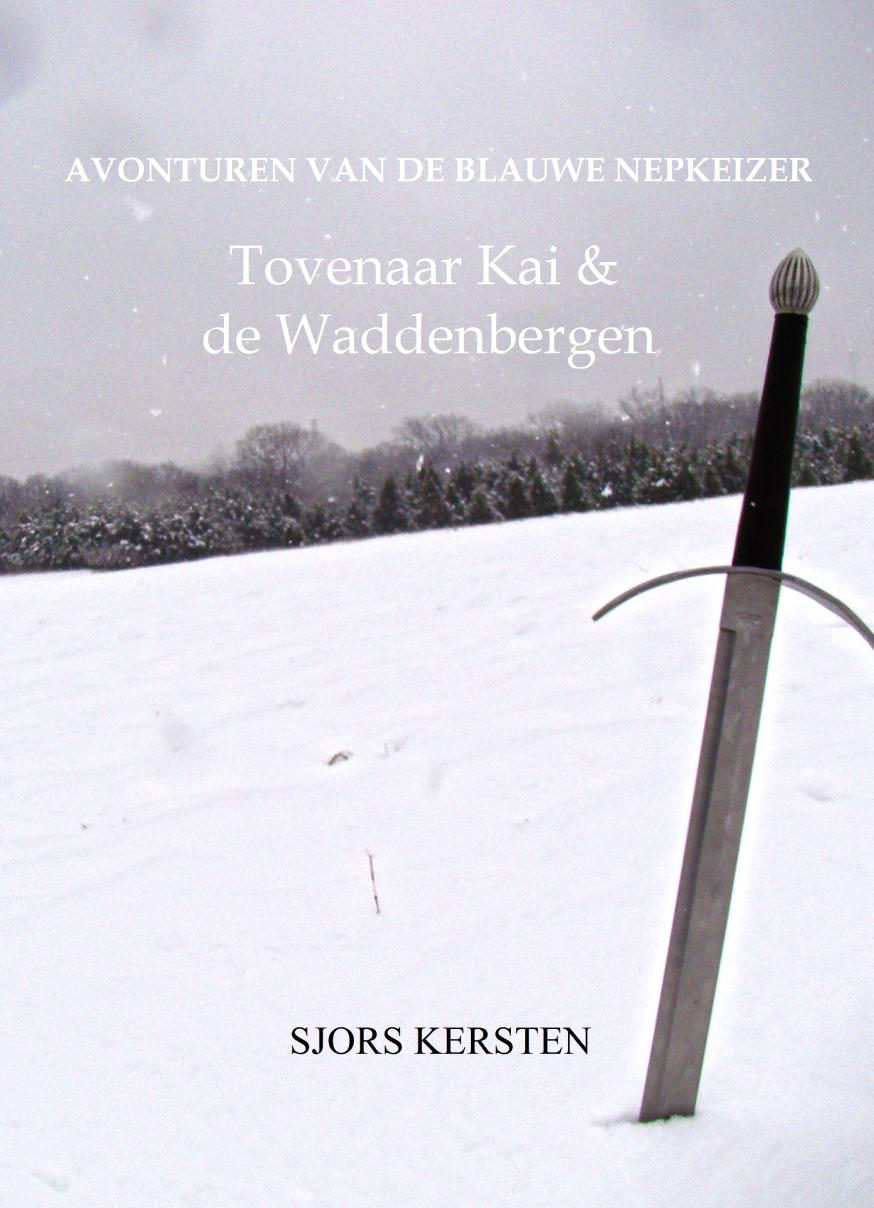 Avonturen van de Blauwe Nepkeizer Tovenaar Kai & de Waddenbergen